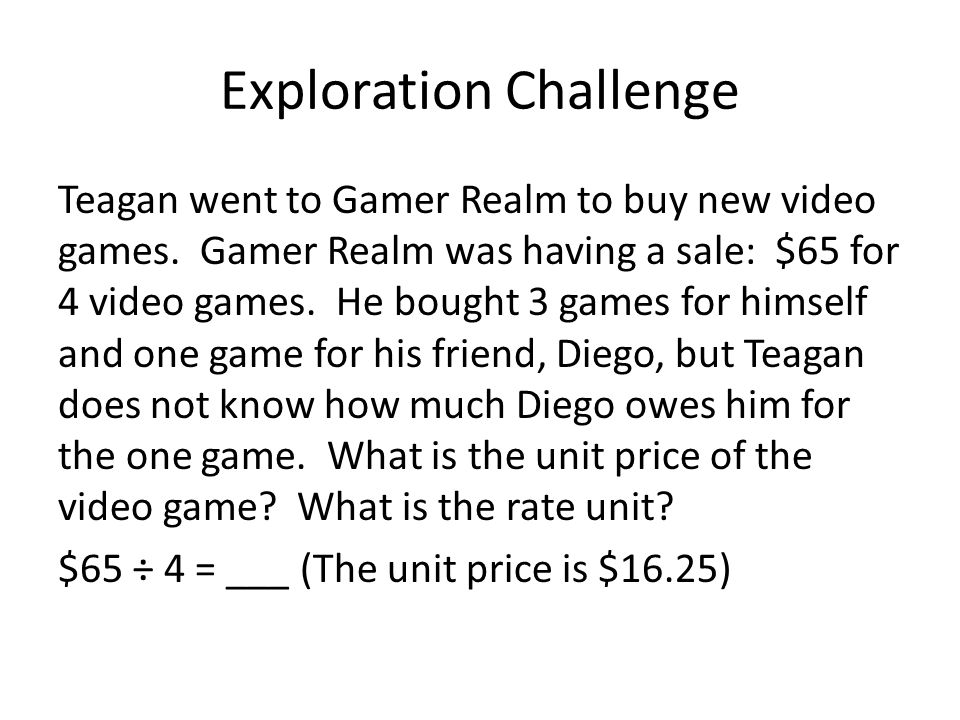 Exploration Challenge Teagan went to Gamer Realm to buy new video games.