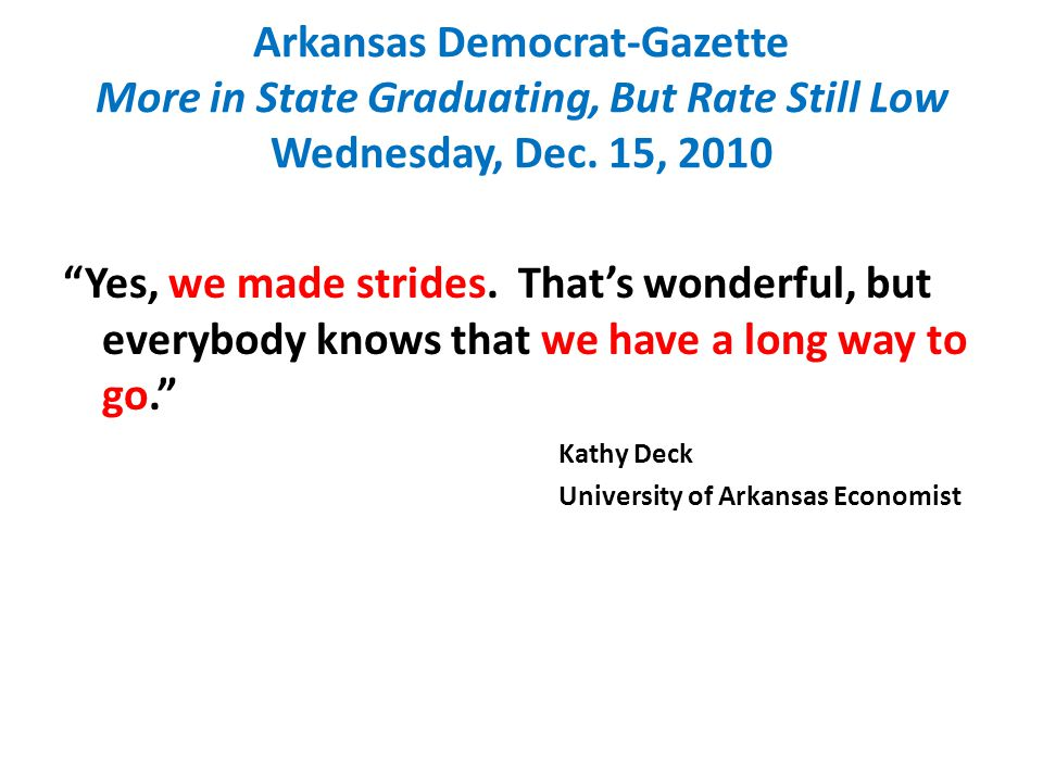 Arkansas Democrat-Gazette More in State Graduating, But Rate Still Low Wednesday, Dec.
