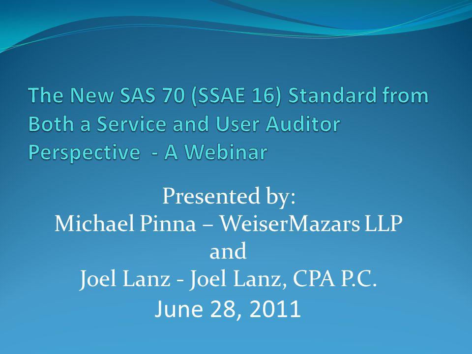 Presented by: Michael Pinna – WeiserMazars LLP and Joel Lanz - Joel Lanz, CPA P.C. June 28, 2011