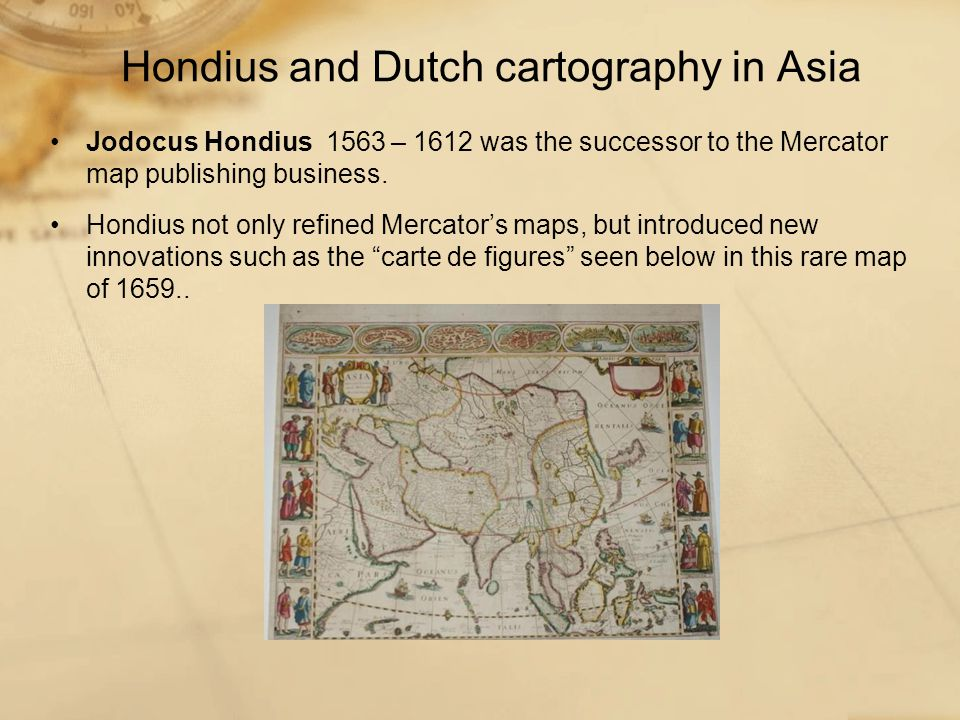 Jodocus Hondius 1563 – 1612 was the successor to the Mercator map publishing business.