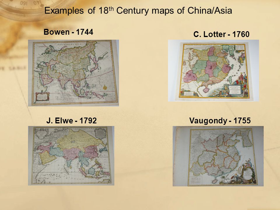 Examples of 18 th Century maps of China/Asia Bowen - 1744 J.