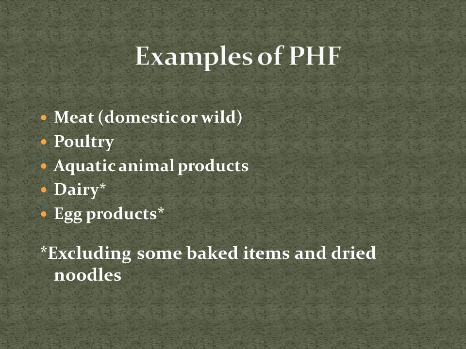 Meat (domestic or wild) Poultry Aquatic animal products Dairy* Egg products* *Excluding some baked items and dried noodles