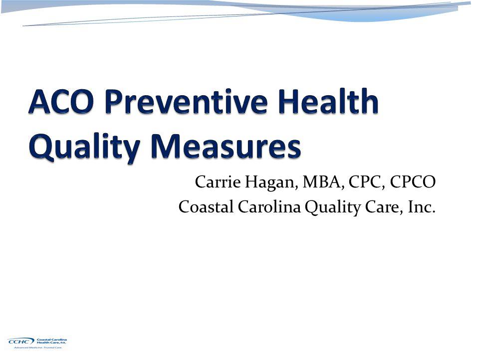 Introduction and Background Carrie Hagan, MBA, CPC, CPCO, Six Sigma Green Belt Associate Executive Director Coastal Carolina Quality Care, Inc.