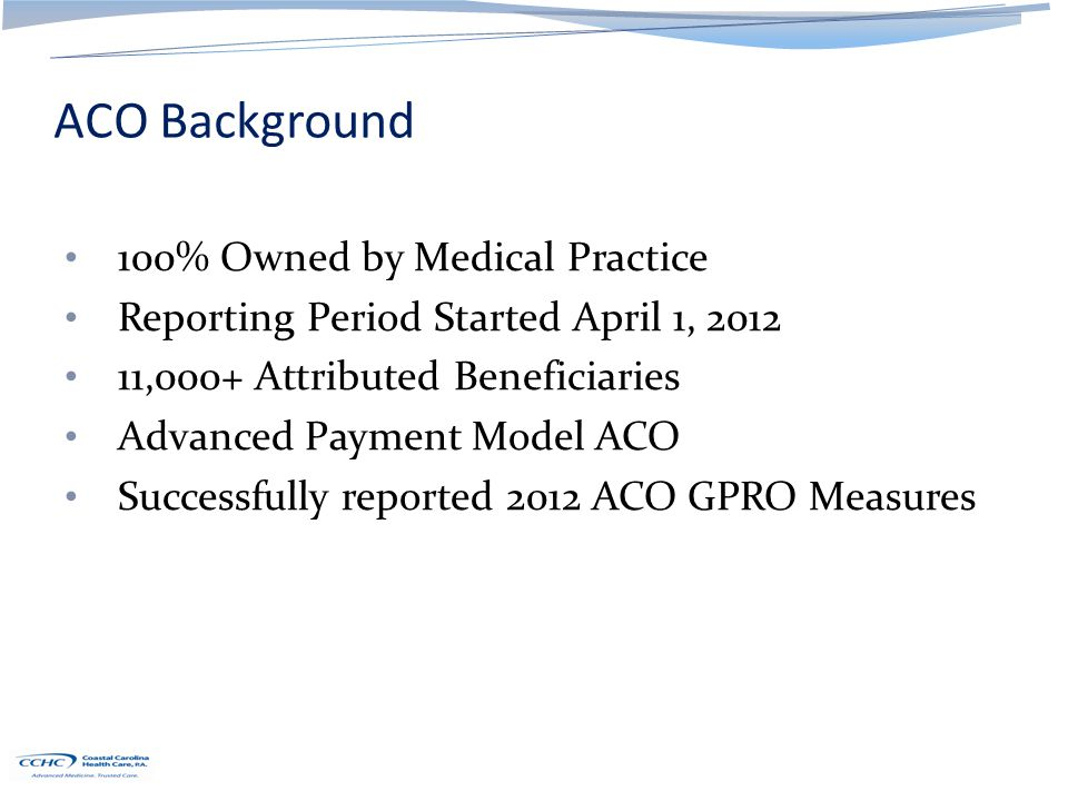 Background ProHealth Solutions – Formed January 1, 2011 – MSSP Program July 1, 2012 – 15,000+ Attributed Beneficiaries