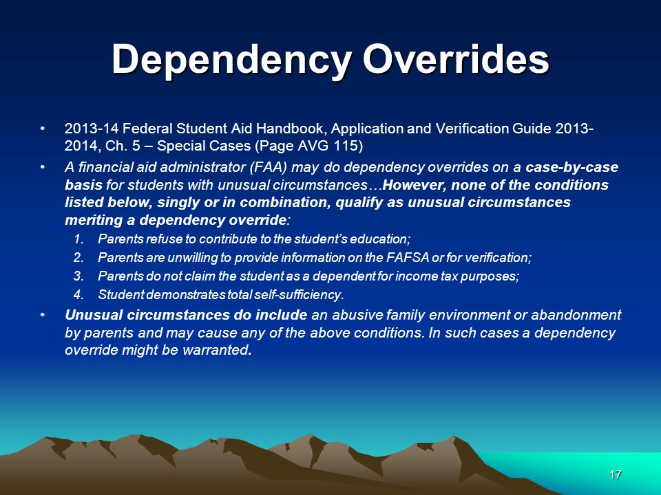 Dependency Overrides 2013-14 Federal Student Aid Handbook, Application and Verification Guide 2013- 2014, Ch.