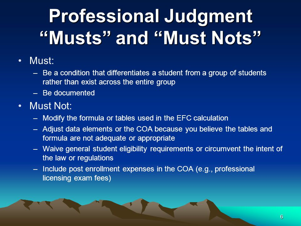 """Professional Judgment """"Musts"""" and """"Must Nots"""" Must: –Be a condition that differentiates a student from a group of students rather than exist across th"""