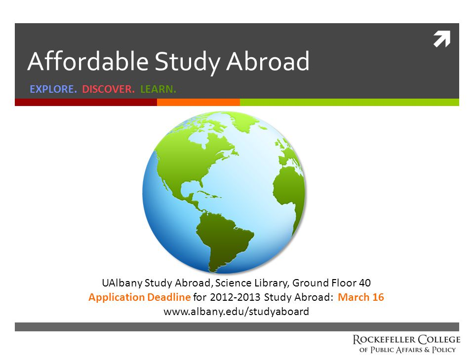  Affordable Study Abroad EXPLORE.DISCOVER. LEARN.