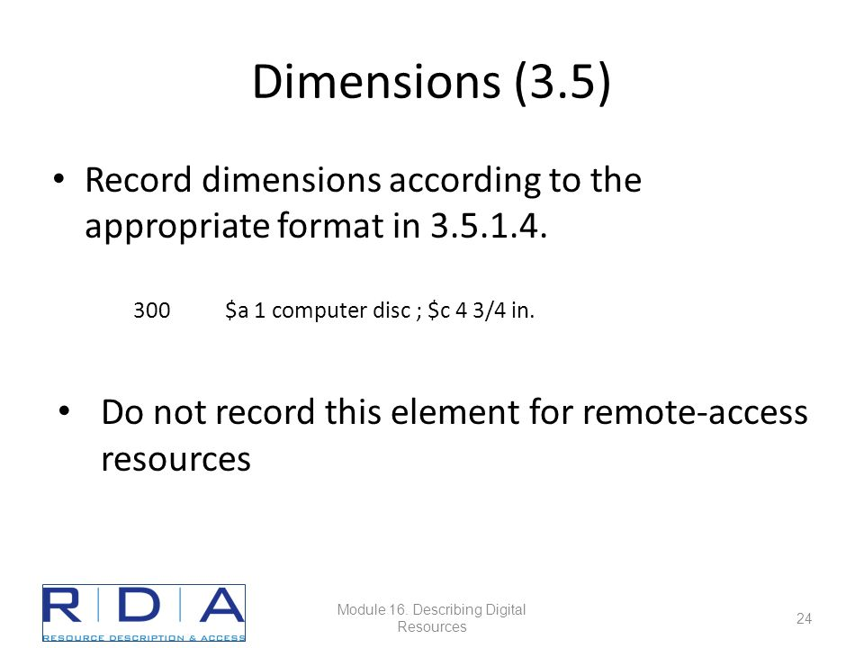 Dimensions (3.5) Record dimensions according to the appropriate format in 3.5.1.4.