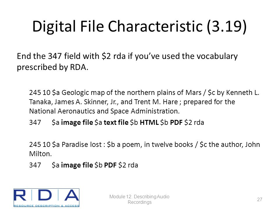 Digital File Characteristic (3.19) End the 347 field with $2 rda if you've used the vocabulary prescribed by RDA.