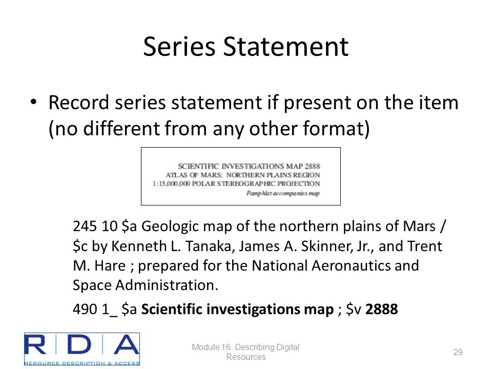 Series Statement Record series statement if present on the item (no different from any other format) 245 10 $a Geologic map of the northern plains of Mars / $c by Kenneth L.