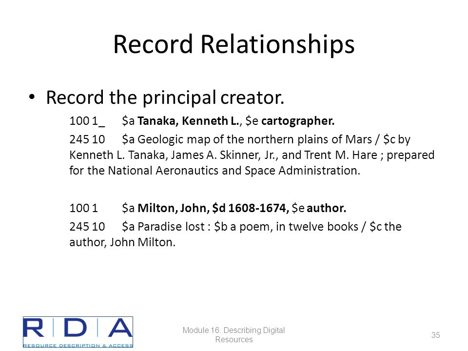 Record Relationships Record the principal creator.