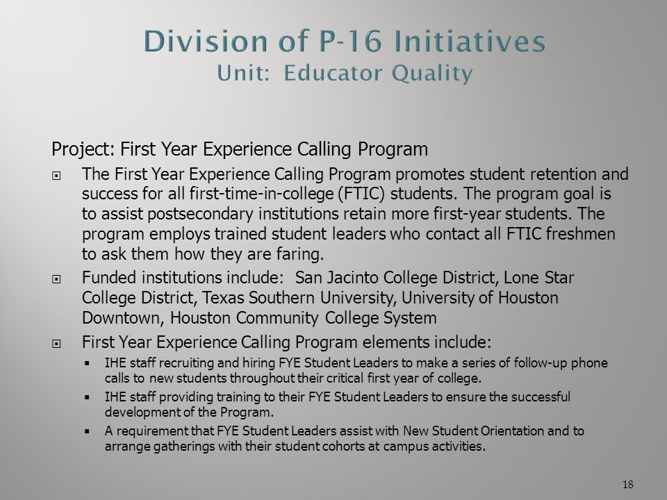 Project: First Year Experience Calling Program  The First Year Experience Calling Program promotes student retention and success for all first-time-i