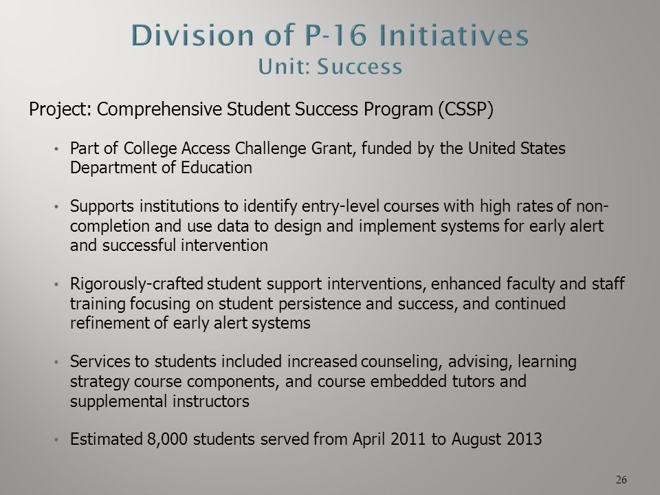 Project: Comprehensive Student Success Program (CSSP) Part of College Access Challenge Grant, funded by the United States Department of Education Supp