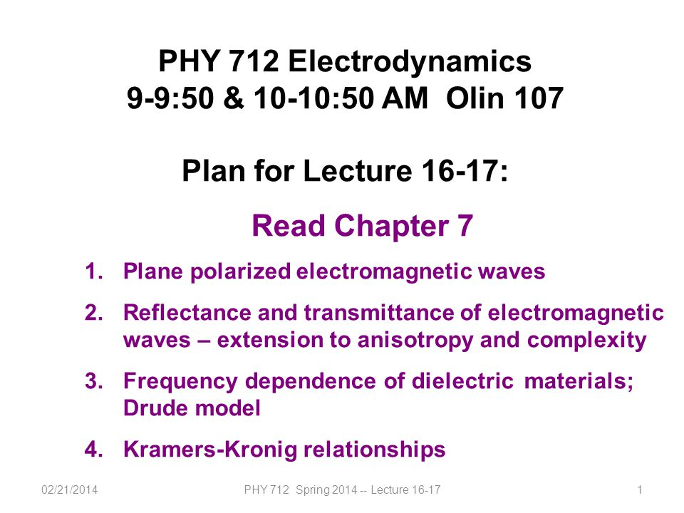 02/21/2014PHY 712 Spring 2014 -- Lecture 16-172