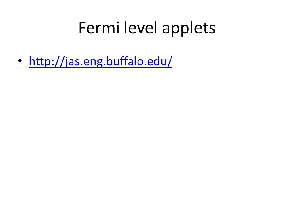 Fermi level applets http://jas.eng.buffalo.edu/
