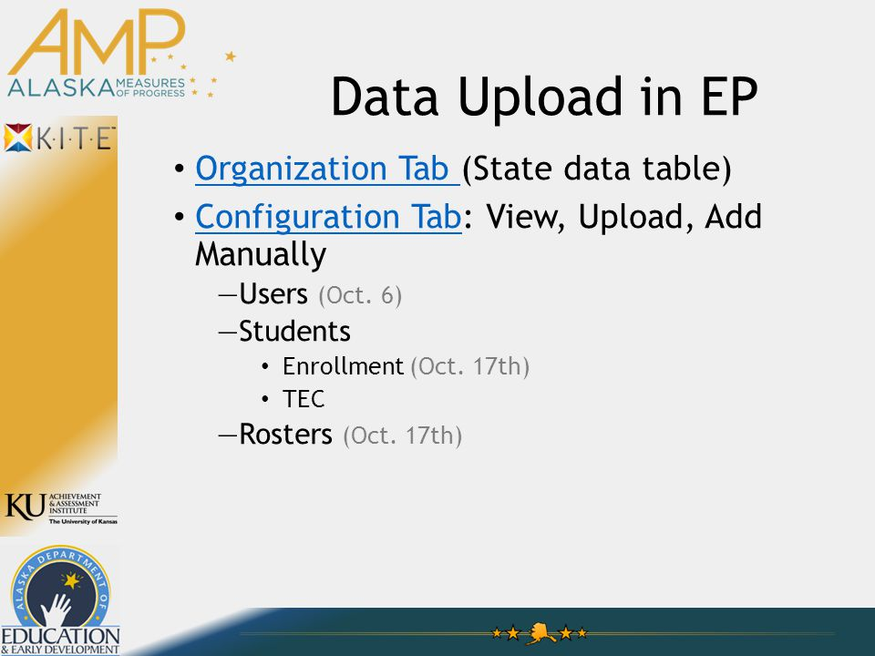 Data Upload in EP Organization Tab (State data table) Organization Tab Configuration Tab: View, Upload, Add Manually Configuration Tab —Users (Oct.