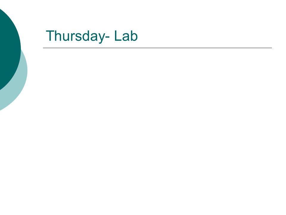 Thursday- Lab