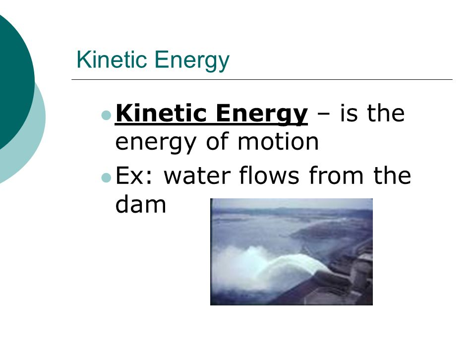  Chemical systems contain both potential and kinetic energy PotentialKinetic