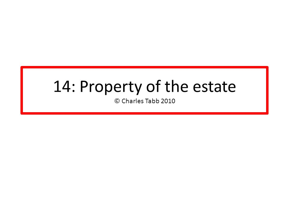 14: Property of the estate © Charles Tabb 2010