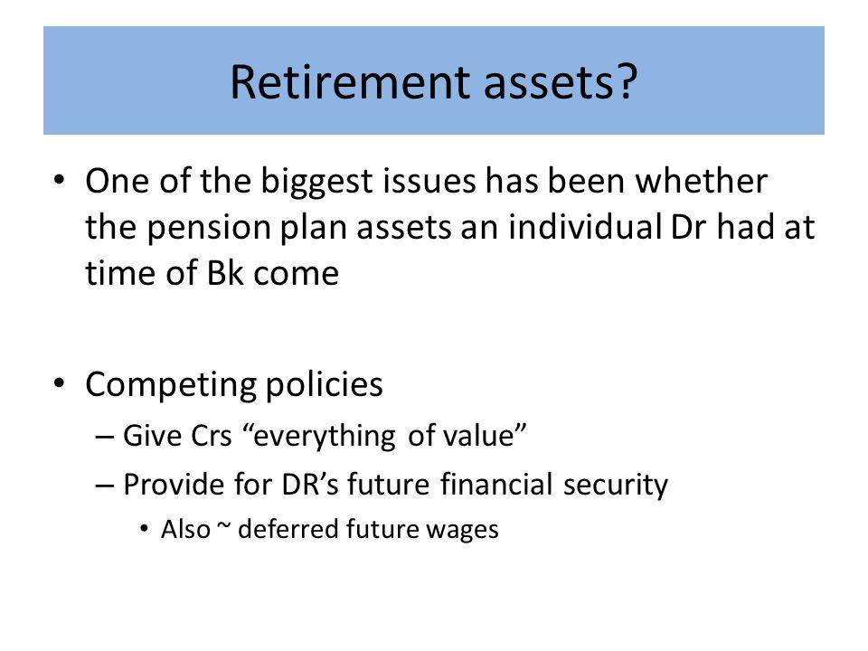 Retirement assets.