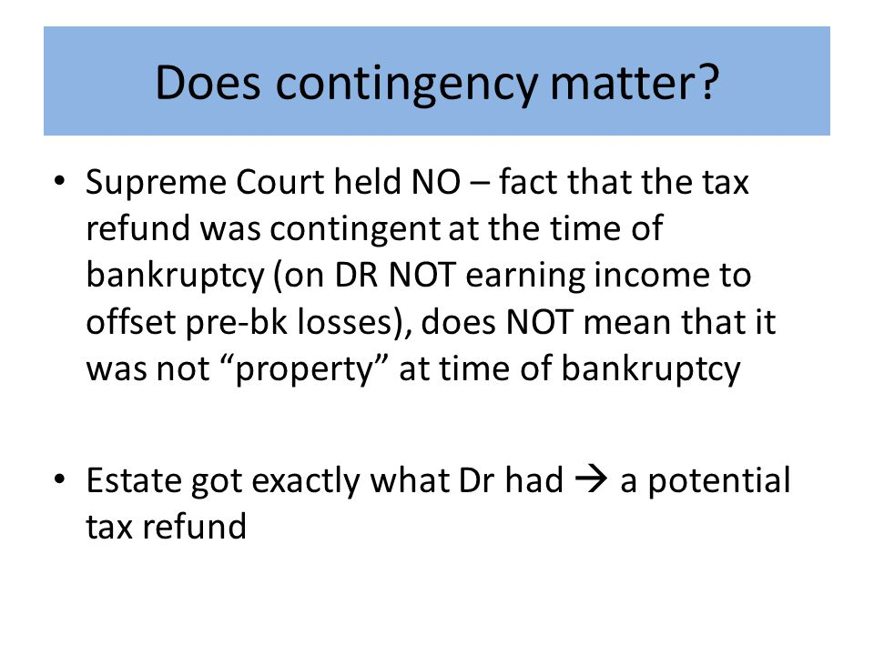 Does contingency matter.