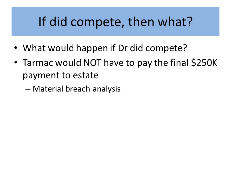 If did compete, then what. What would happen if Dr did compete.