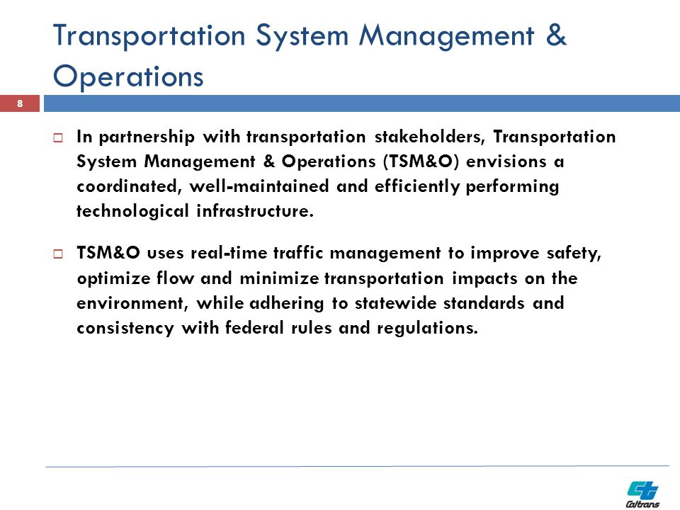 Transportation System Management & Operations  In partnership with transportation stakeholders, Transportation System Management & Operations (TSM&O)