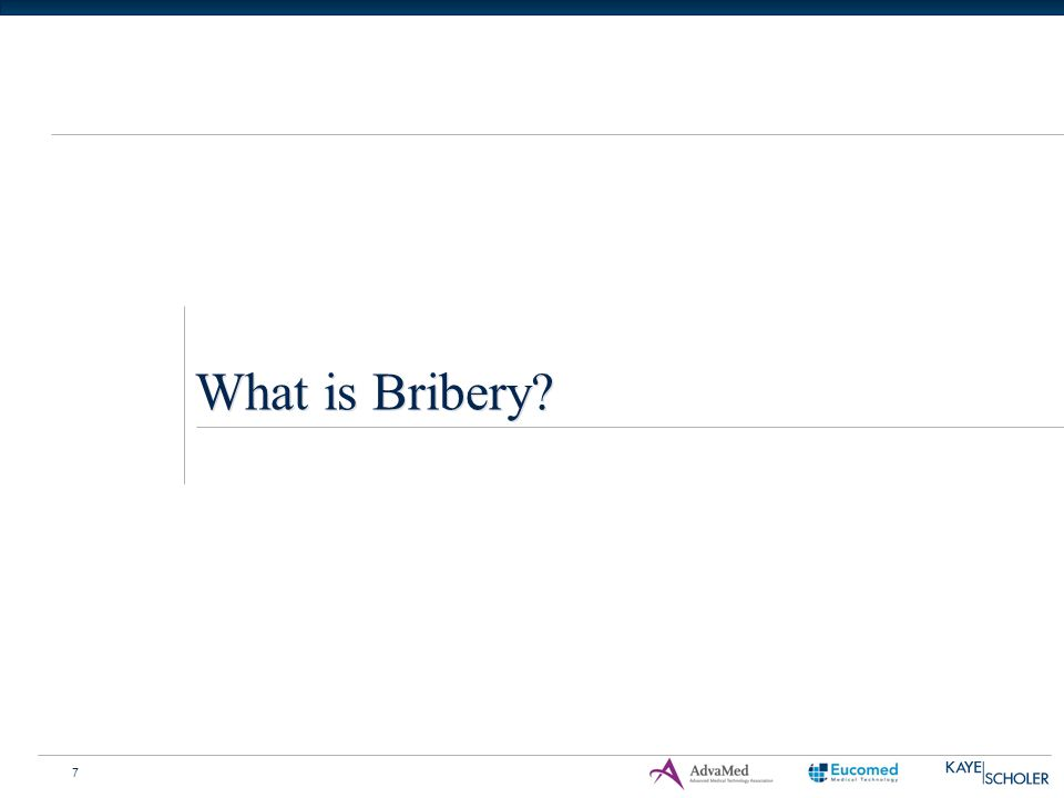 7 What is Bribery?