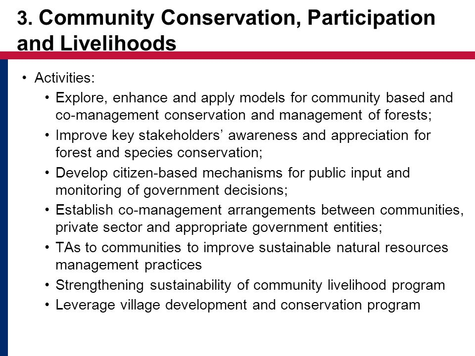 3. Community Conservation, Participation and Livelihoods Activities: Explore, enhance and apply models for community based and co-management conservat