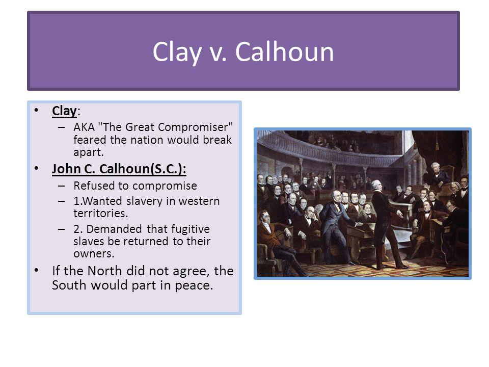 Clay v. Calhoun Clay: – AKA
