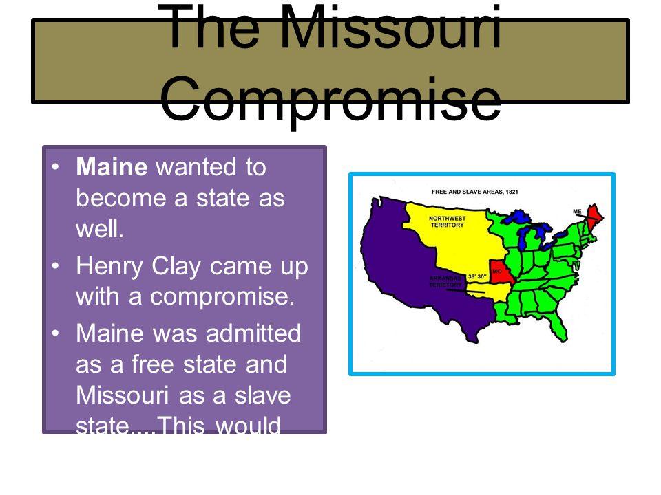 The Missouri Compromise Congress drew an imaginary line through Missouri....36 30 N(Latitude)...