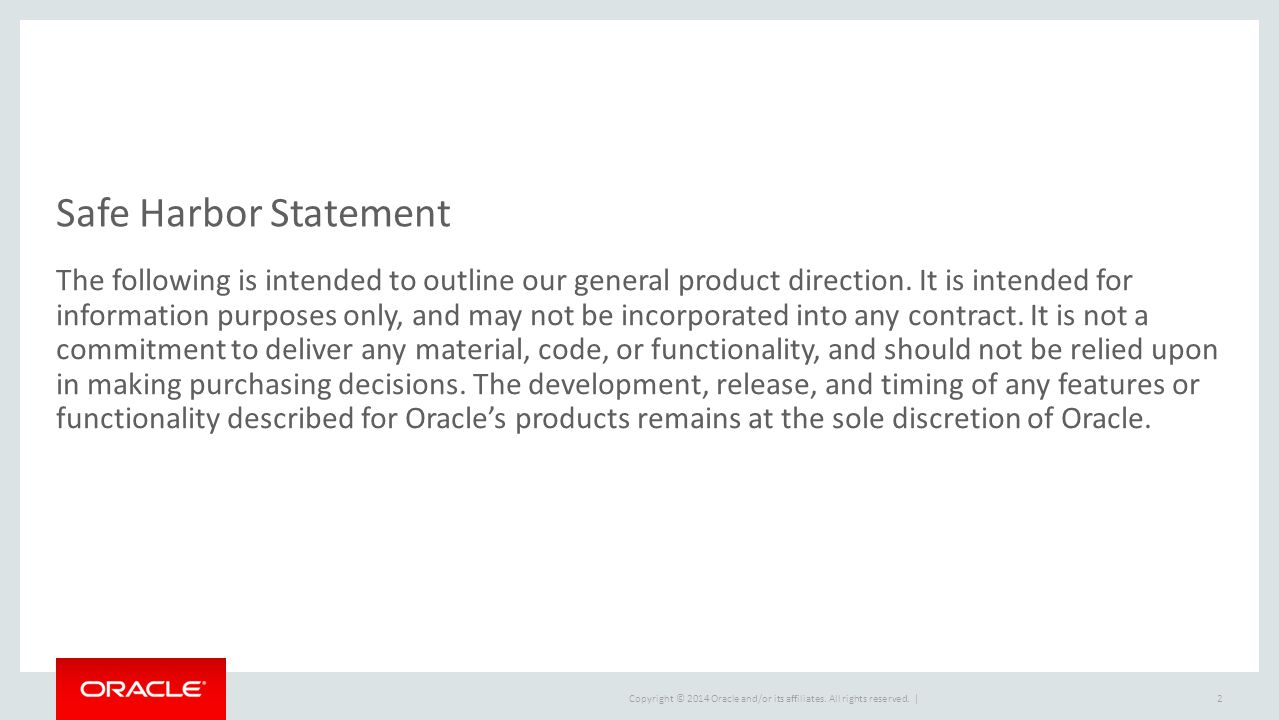 Copyright © 2014 Oracle and/or its affiliates. All rights reserved. | ?