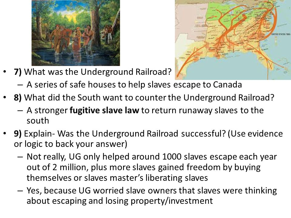 7) What was the Underground Railroad.