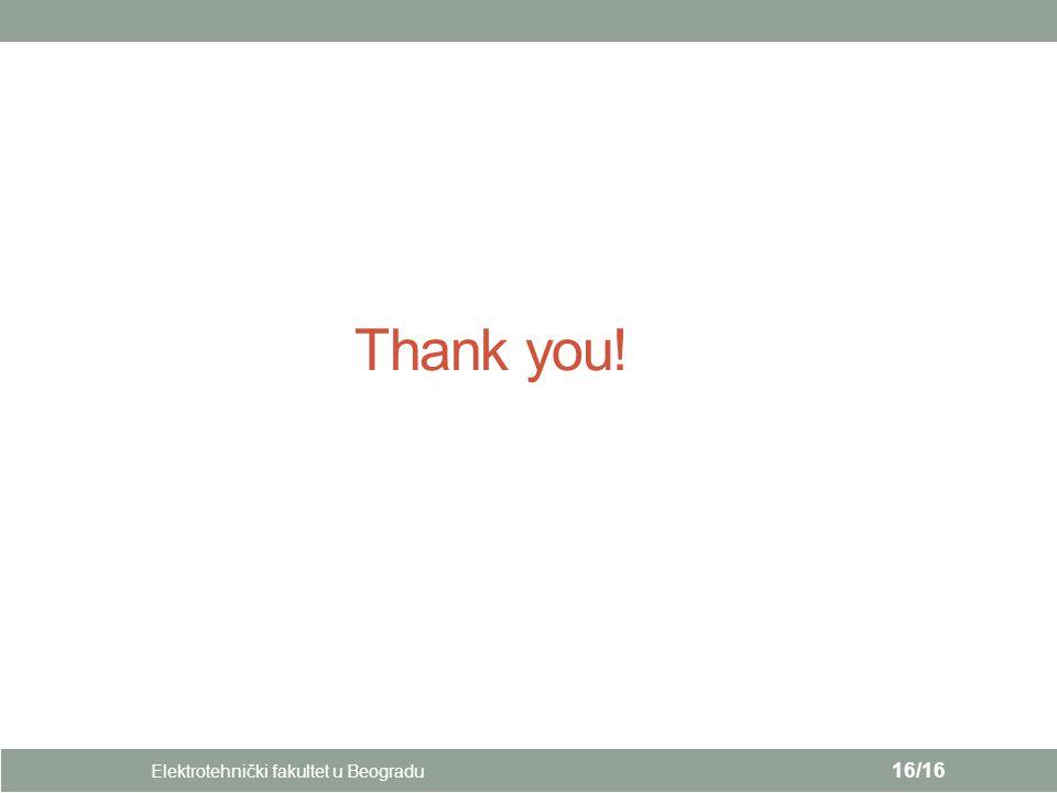 Thank you! Elektrotehnički fakultet u Beogradu 16/16
