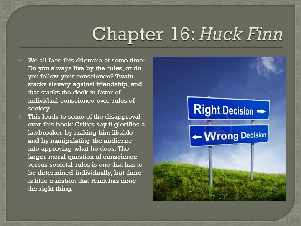  We all face this dilemma at some time: Do you always live by the rules, or do you follow your conscience.