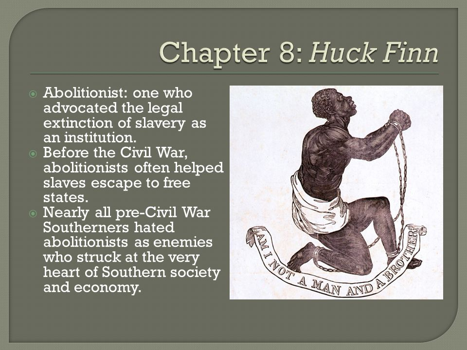  Abolitionist: one who advocated the legal extinction of slavery as an institution.