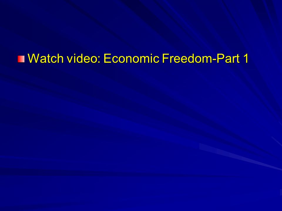 Watch video: Economic Freedom-Part 1
