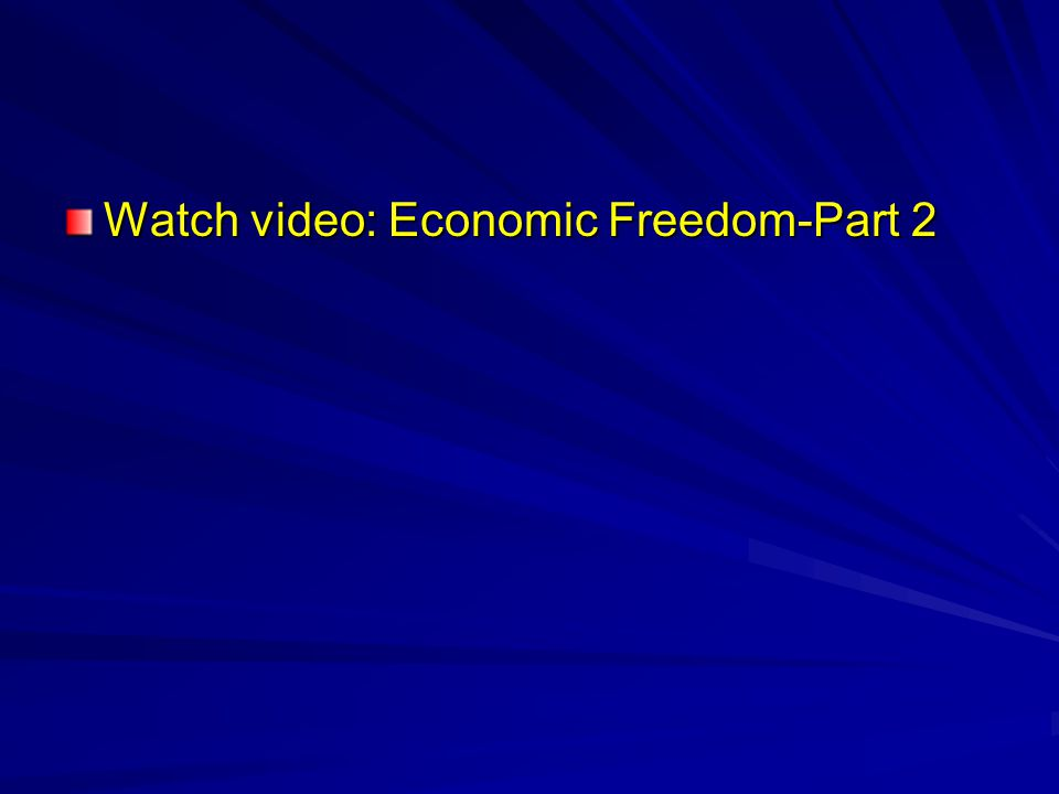 Watch video: Economic Freedom-Part 2