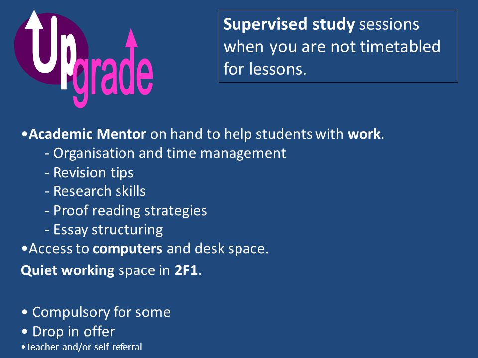 Academic Mentor on hand to help students with work.