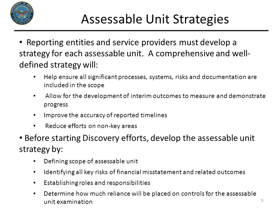 Assessable Unit Strategies 9 Reporting entities and service providers must develop a strategy for each assessable unit. A comprehensive and well- defi