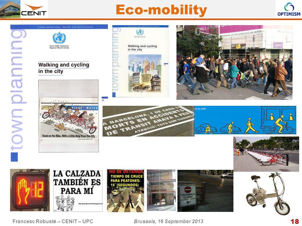 18 Francesc Robusté – CENIT – UPC Brussels, 16 September 2013 Eco-mobility