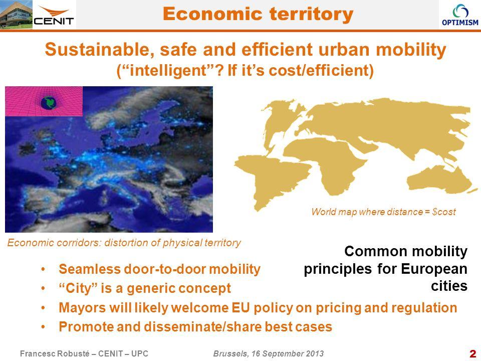 2 Francesc Robusté – CENIT – UPC Brussels, 16 September 2013 Sustainable, safe and efficient urban mobility ( intelligent .
