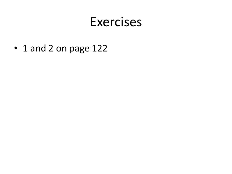 Exercises 1 and 2 on page 122