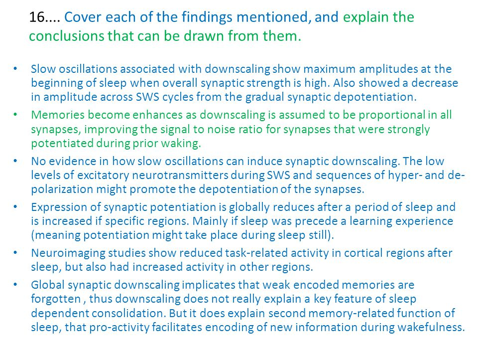 16.... Cover each of the findings mentioned, and explain the conclusions that can be drawn from them. Slow oscillations associated with downscaling sh