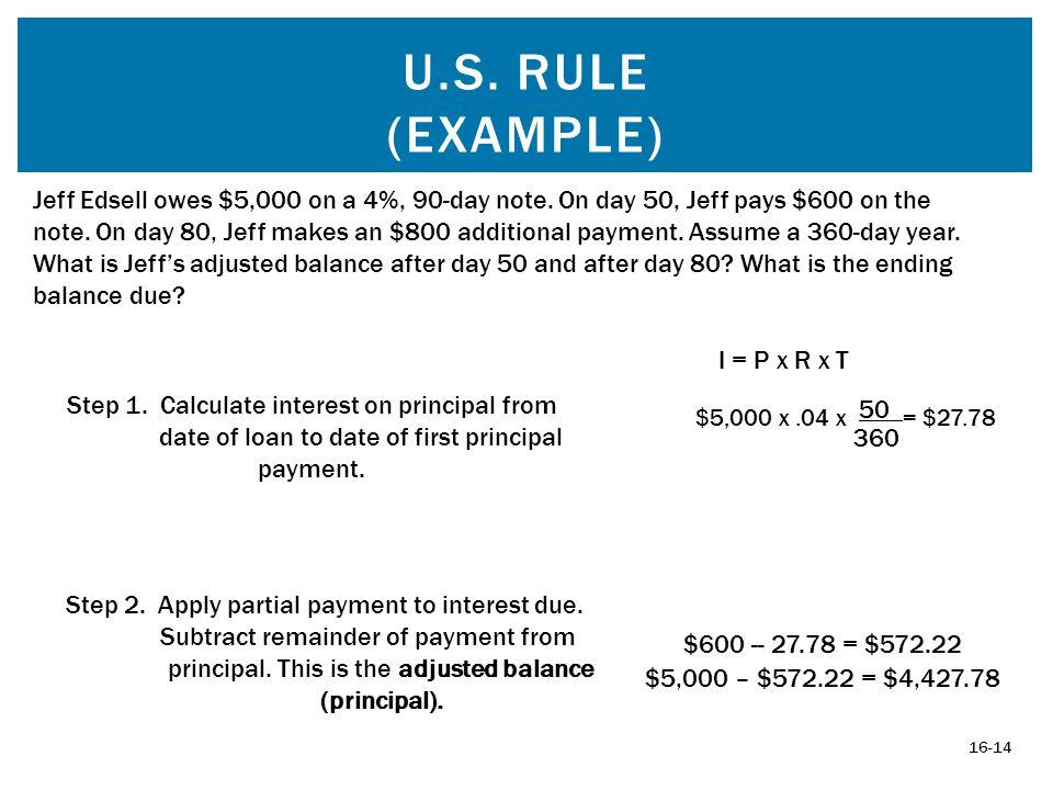 U.S. RULE (EXAMPLE) 16-14 Step 1.
