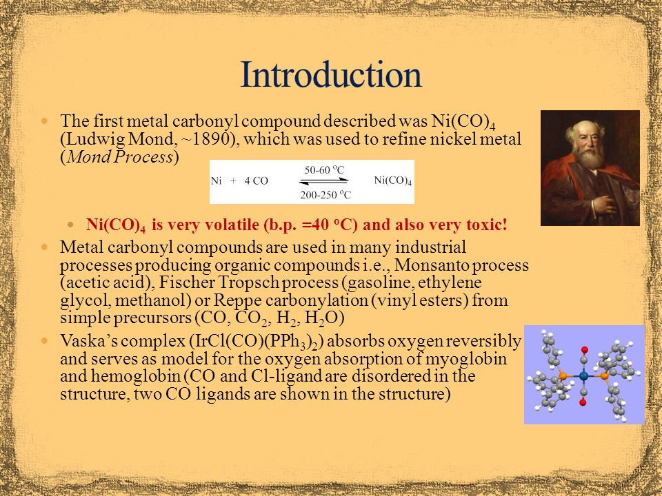 Monsanto Process (Acetic Acid) This process uses cis-[(CO) 2 RhI 2 ] - as catalyst to convert methanol and carbon dioxide to acetic acid The reaction is carried out at 180 o C and 30 atm pressure Two separate cycles that are combined with each other Oxidative Addition (+I to +III) Reductive Elimination (+III to +I) CO Insertion CO Addition