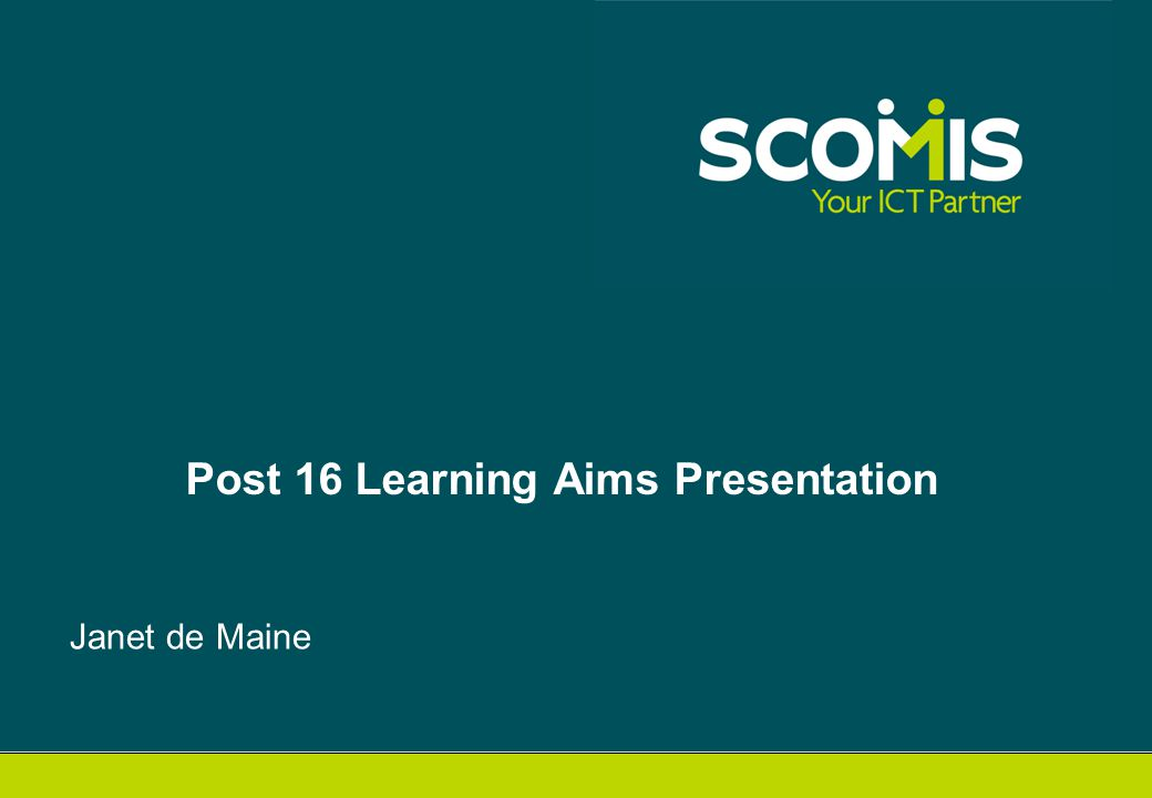 Janet de Maine Post 16 Learning Aims Presentation