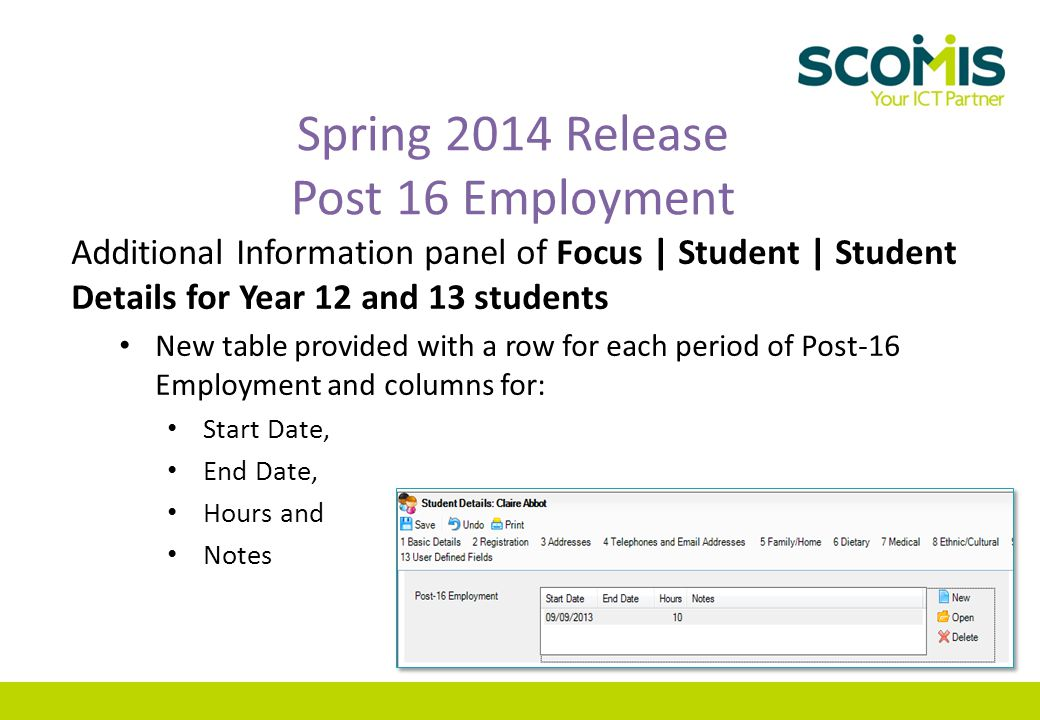 Spring 2014 Release Post 16 Employment Additional Information panel of Focus | Student | Student Details for Year 12 and 13 students New table provide