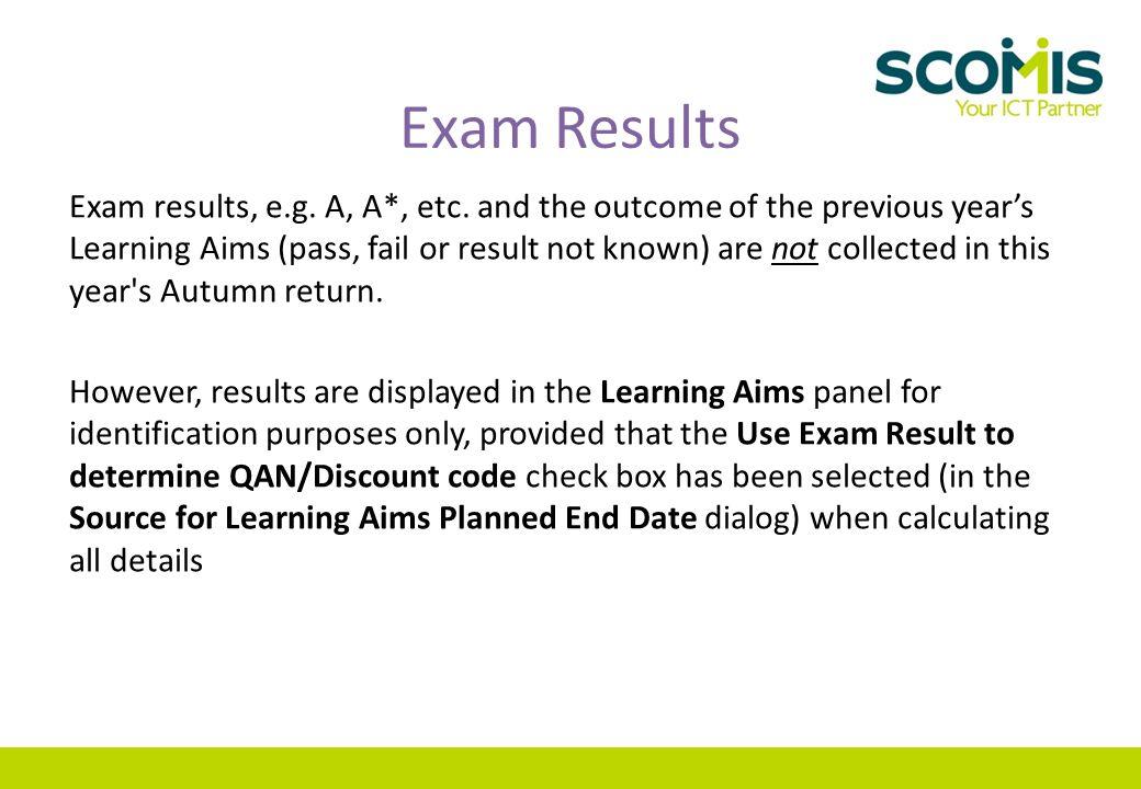Exam Results Exam results, e.g. A, A*, etc.