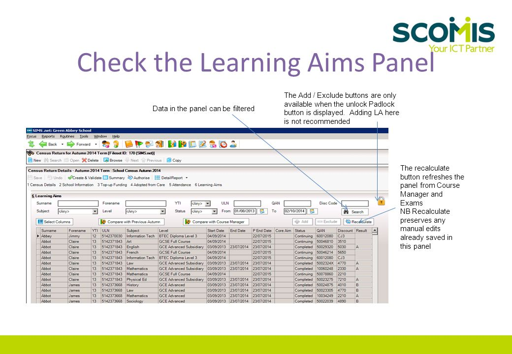 Check the Learning Aims Panel The recalculate button refreshes the panel from Course Manager and Exams NB Recalculate preserves any manual edits alrea